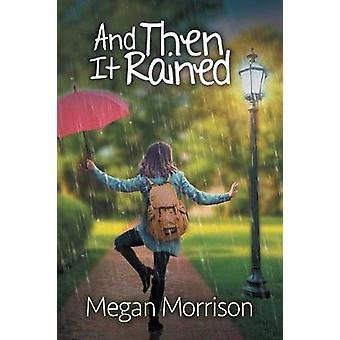 And Then It Rained by Morrison & Megan