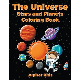 The Universe Stars and Planets Coloring Book by Jupiter Kids