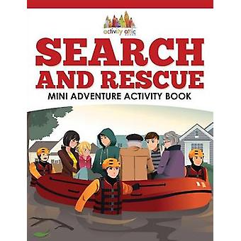 Search and Rescue Mini Adventure Activity Book by Activity Attic Books