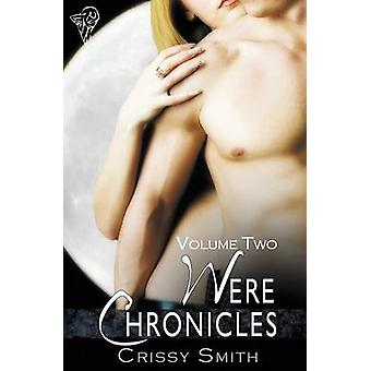 Were Chronicles Volume Two by Smith & Crissy