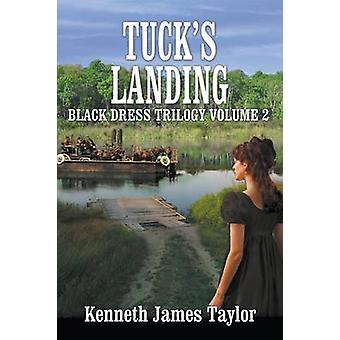 Tucks LandingBlack Dress Trilogy Volume 2 by Taylor & Kenneth James