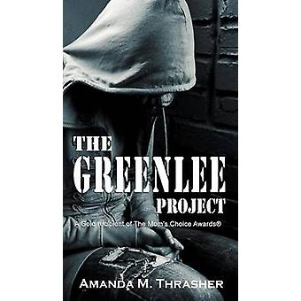 The Greenlee Project by Thrasher & Amanda M.