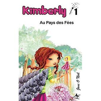 Kimberly au Pays des Fes by ONeil & Jane