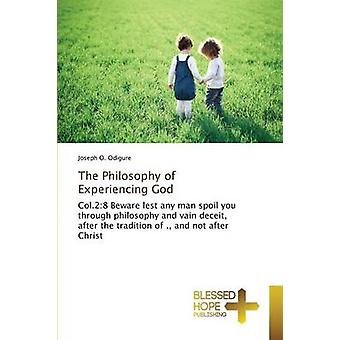 The Philosophy of Experiencing God by Odigure Joseph O.
