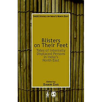 Blisters on their Feet Tales of Internally Displaced Persons in Indias North East by LTD & SAGE PUBLICATIONS PVT