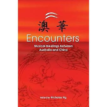 Encounters Musical Meetings Between Australia and China by Ng & Nicholas