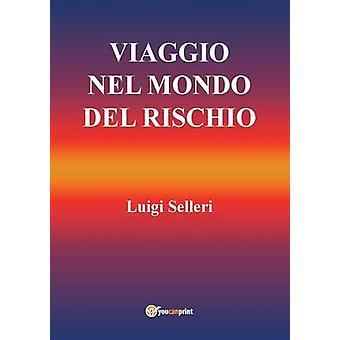 Viaggio nel mondo del rischio by Selleri & Luigi