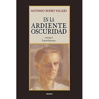 En la ardiente oscuridad by Buero Vallejo & Antonio