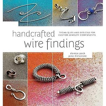 Handcrafted Wire Findings by Peck & DeniseDickerson & Jane
