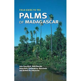 Field Guide to the Palms of Madagascar by John Dransfield - Henk J. B