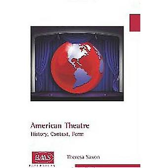 American Theatre - History - Context - Form by Dr. Theresa Saxon - 978
