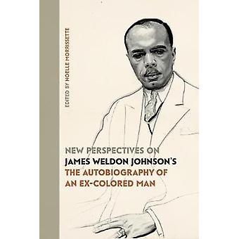 """Nya perspektiv på James Weldon Johnson &apos"""" Självbiografin av"""