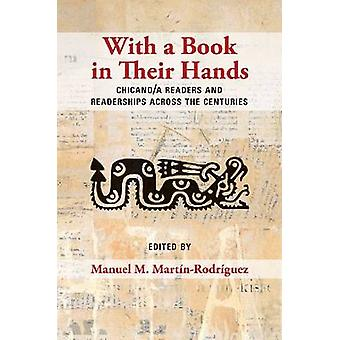 With a Book in Their Hands - Chicano/A Readers and Readerships Across