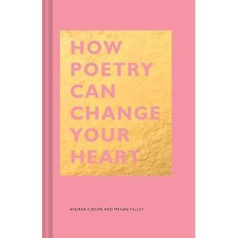 How Poetry Can Change Your Heart de Megan Falley - 9781452171807 Livre