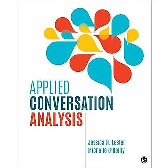 Applied Conversation Analysis - Social Interaction in Institutional Se