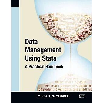 Data Management Using Stata - A Practical Handbook by Michael N. Mitch