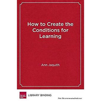 How to Create the Conditions for Learning - Continuous Improvement in
