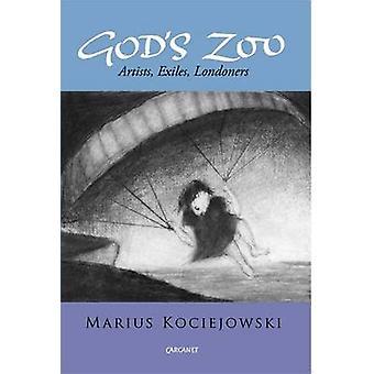 Gods Zoo - kunstenaars - ballingen - Londenaren door Marius Kociejowski - 97818