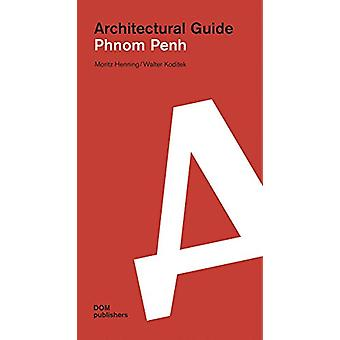 Phnom Penh - Architectural Guide by Moritz Henning - 9783869224343 Book