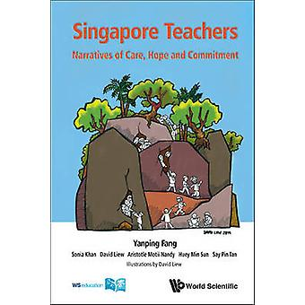 Singapore Teachers - Care - Hope and Commitment by Yanping Fang - 9789