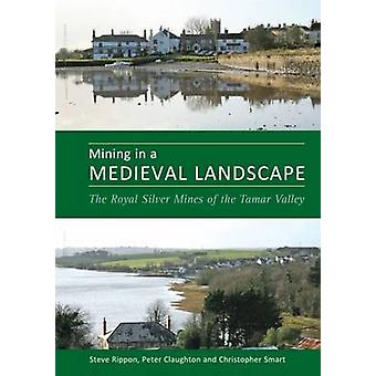 Mining in a Medieval Landscape - The Royal Silver Mines of the Tamar V