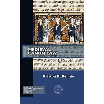 Medieval Canon Law by Kriston R. Rennie - 9781942401681 Book