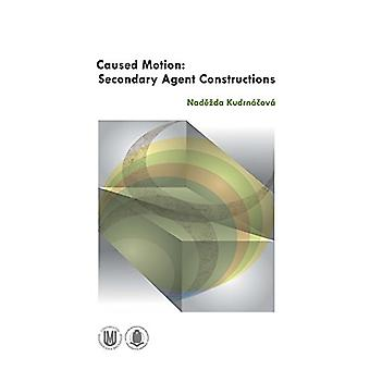 Caused Motion - Secondary Agent Constructions by Nadezda Kudrnacova -