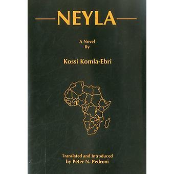 Neyla - A Novel by Kossi Komla-Ebri - 9780838640203 Book