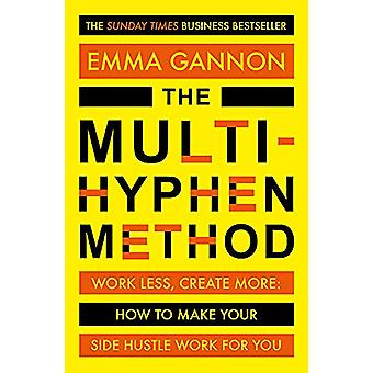 The Multi-Hyphen Method - The Sunday Times business bestseller by Emma