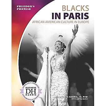Blacks in Paris - African American Culture in Europe by Duchess Harris