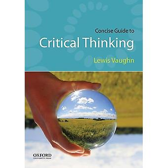 Concise Guide to Critical Thinking by MR Lewis Vaughn - 9780190692896