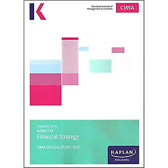 F3 FINANCIAL STRATEGY - STUDY TEXT by Kaplan Publishing - 97817874020