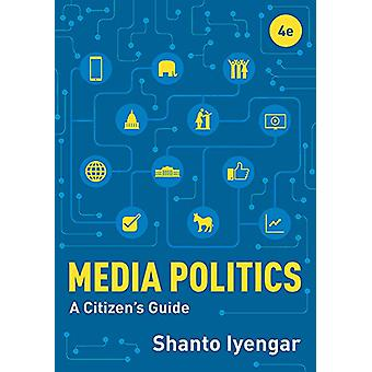Media Politics - A Citizen's Guide by Shanto Iyengar - 9780393664874 B
