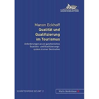 Qualitaet Und Qualifizierung Im Tourismus - Anforderungen an Ein Ganzh