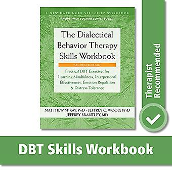 The Dialectical Behavior Therapy Skills Workbook - Practical DBT Exerc
