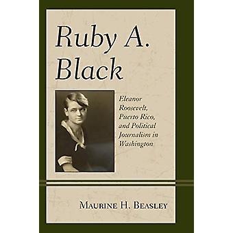 Ruby A. Black - Eleanor Roosevelt - Puerto Rico - og politisk Journa