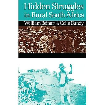 Hidden Struggles in Rural South Africa - Politics and Popular Movements in the Transkei and Eastern Cape, 1890-1930