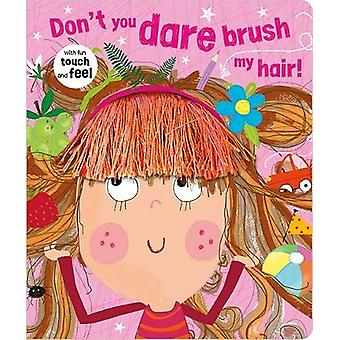 Don't You Dare Brush My Hair! - 9781786924643 Book
