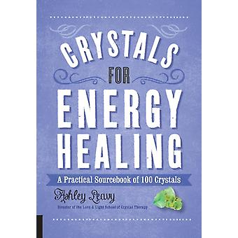 Crystals for Energy Healing by Leavy & Ashley