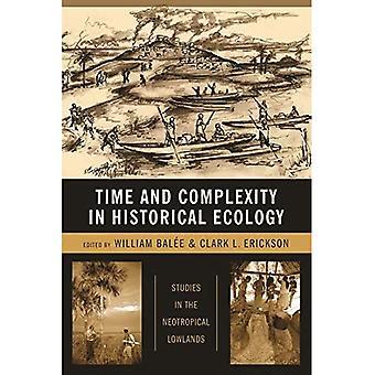 Tijd en complexiteit in historische ecologie: Studies in de Neotropische Lowlands (Historical Ecology Series)