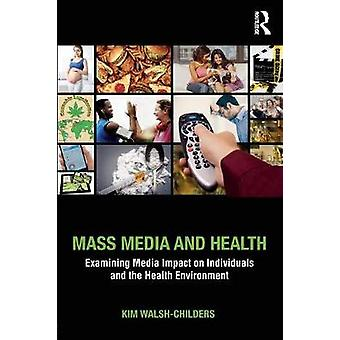 Mass Media and Health - Examining Media Impact on Individuals and the