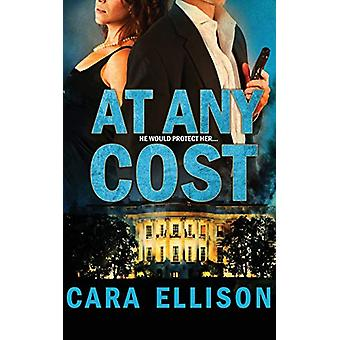 At Any Cost by Cara Ellison - 9781626810945 Book