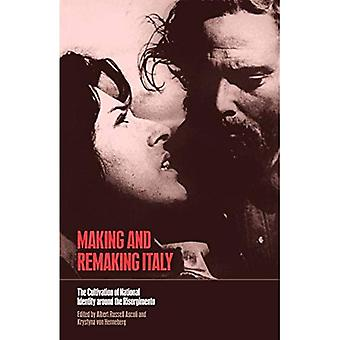 Making and Remaking Italy: The Cultivation of National Identity around the Risorgimento