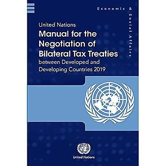 Manual de las Naciones Unidas para la negociación de tratados fiscales bilaterales entre países desarrollados y en desarrollo 2019 - Manual para la negociación de tratados fiscales bilaterales entre países desarrollados y en desarrollo