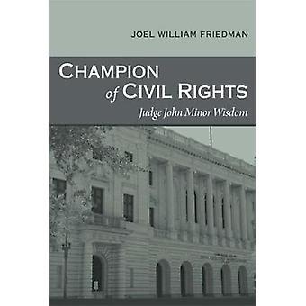 Champion of Civil Rights - Judge John Minor Wisdom by Joel William Fri