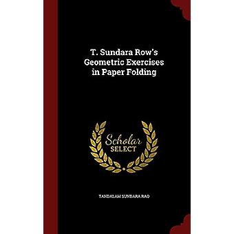 T. Sundara Row's Geometric Exercises in Paper Folding by Tandalam Sun