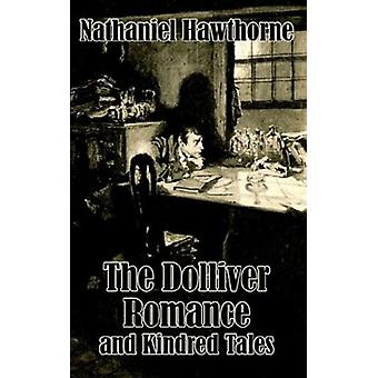The Dolliver Romance and Kindred Tales by Nathaniel Hawthorne - 97814