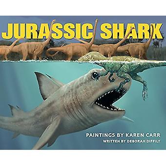 Jurassic Shark by Deborah Diffily - 9781596875388 Book