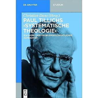 """Paul Tillichs """"systematische Theologie"""" - Ein Werk- Und Prob"""
