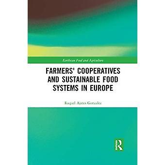 Viljelijät Osuuskunnat ja kestävät elintarvikejärjestelmät Euroopassa Ajates Gonzalez & Raquel University of Dundee & Uk